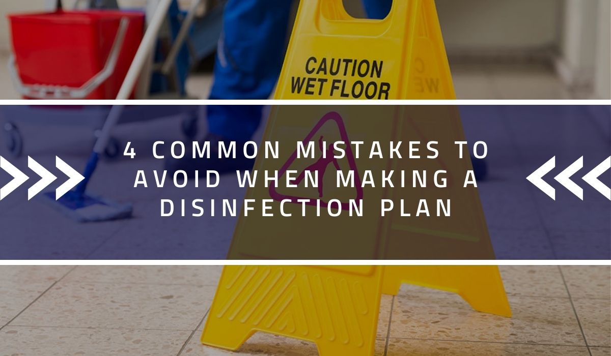 4 Common Mistakes to Avoid When Making a Disinfection Plan