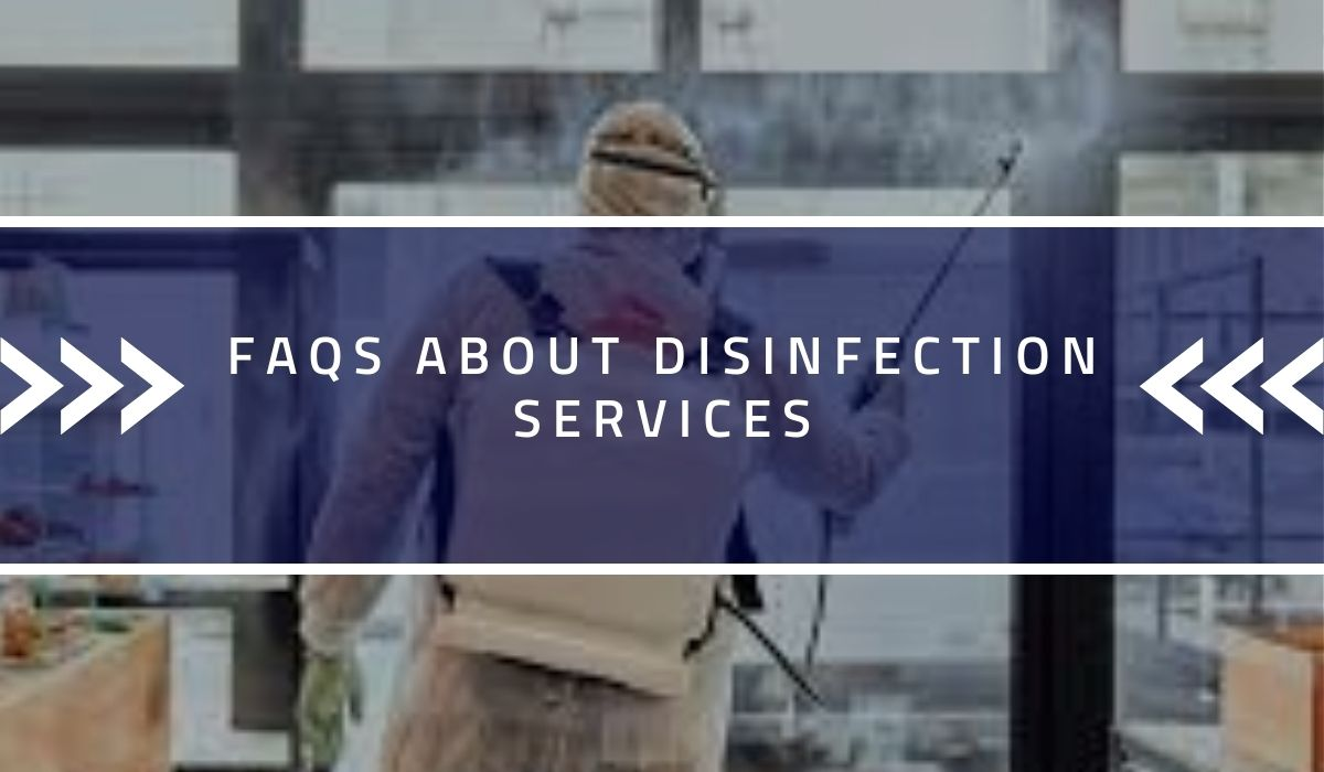 FAQs About Disinfection Services