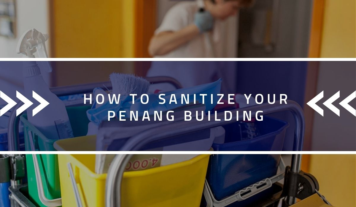 How to Sanitize Your Penang Building