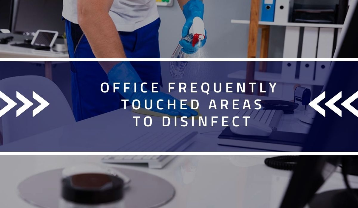 Office Frequently Touched Areas to Disinfect